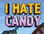Jeu I Hate Candy